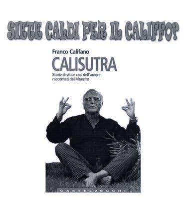 Calisutra - Franco Califano @ Davide Maggio .it