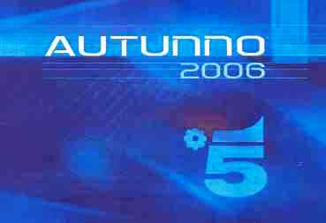 Canale 5 Autunno 2006 @ Davide Maggio .it