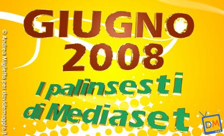 Mediaset Palinsesti Giugno 2008 @ Davide Maggio .it