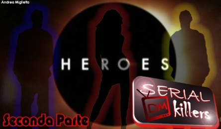 Heroes (DM Serial Killers) @ Davide Maggio .it