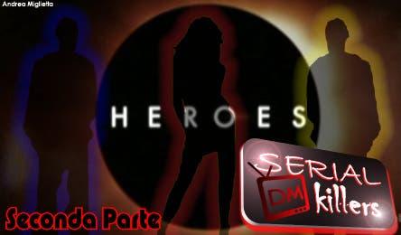 Heroes (DM Serial Killers) @ Davide Maggio .it