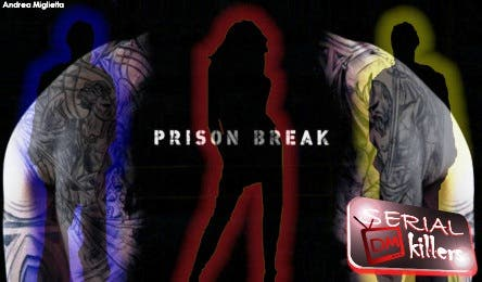 Prison Break (DM Serial Killers) @ Davide Maggio .it