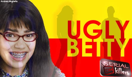 Ugly Betty (DM Serial Killers) @ Davide Maggio .it