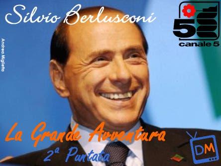 Silvio Berlusconi (La Grande Avventura 2^ puntata) @ Davide Maggio .it