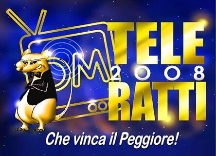 TELERATTI 2008 - Che vinca il Peggiore! @ Davide Maggio .it