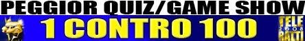 TeleRatti 2008 - Peggior Quiz/Game Show - 1 Contro 100 @ Davide Maggio .it
