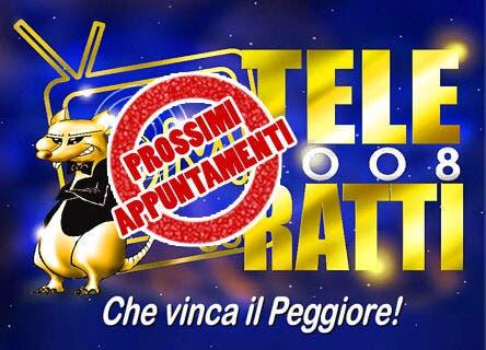 TeleRatti 2008 - Prossimi Appuntamenti @ Davide Maggio .it