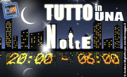Tutto in 1 Notte @ Davide Maggio .it