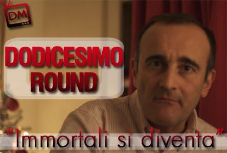 dodicesimo round immortali si diventa @ Davide Maggio .it