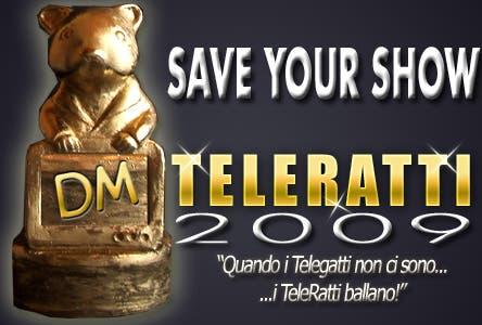 TeleRatti 2009 - Save Your Show
