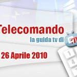 La Guida tv del 26 Aprile 2010