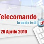 La Guida Tv del 28 Aprile 2010