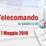 La Guida Tv del 7 Maggio 2010