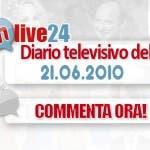 DM Live24: 21 giugno 2010