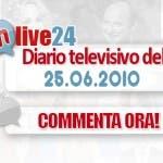 DM Live24: 25 giugno 2010