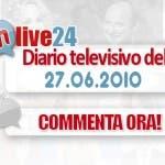 DM Live24: 27 giugno 2010
