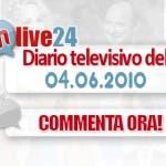 DM Live24: 4 Giugno 2010