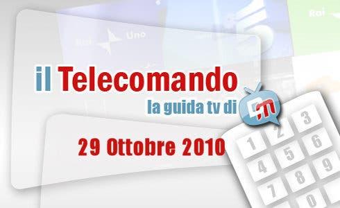 Guida tv del 29 ottobre 2010