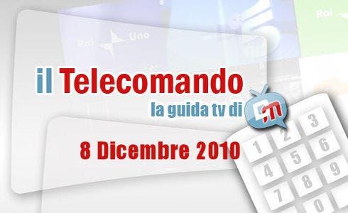 Guida tv dell'8 dicembre 2010