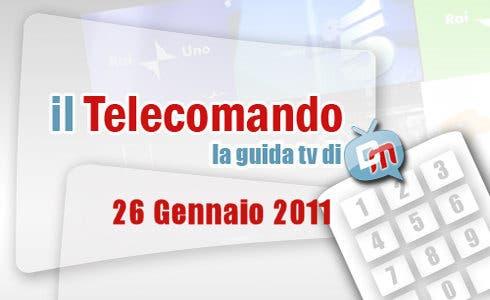 Guida TV, 26 gennaio 2011