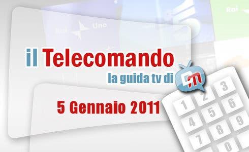 Guida tv, 5 gennaio 2011