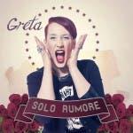 Greta Solo rumore