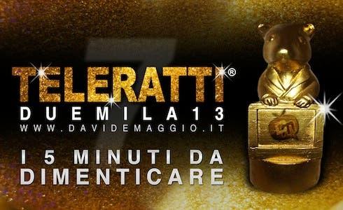 TeleRatti 2013 i 5 minuti da dimenticare