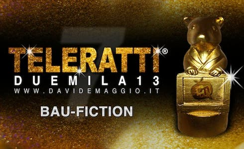 TeleRatti 2013 - Bau Fiction, Peggior Fiction dell'Anno