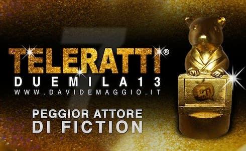 TeleRatti 2013 peggior attore fiction