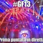 GF13 - prima puntata - diretta