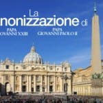 Canonizzazione Giovanni Paolo II e Giovanni XXIII