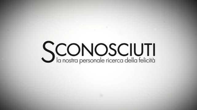 SCONOSCIUTI Rai 3