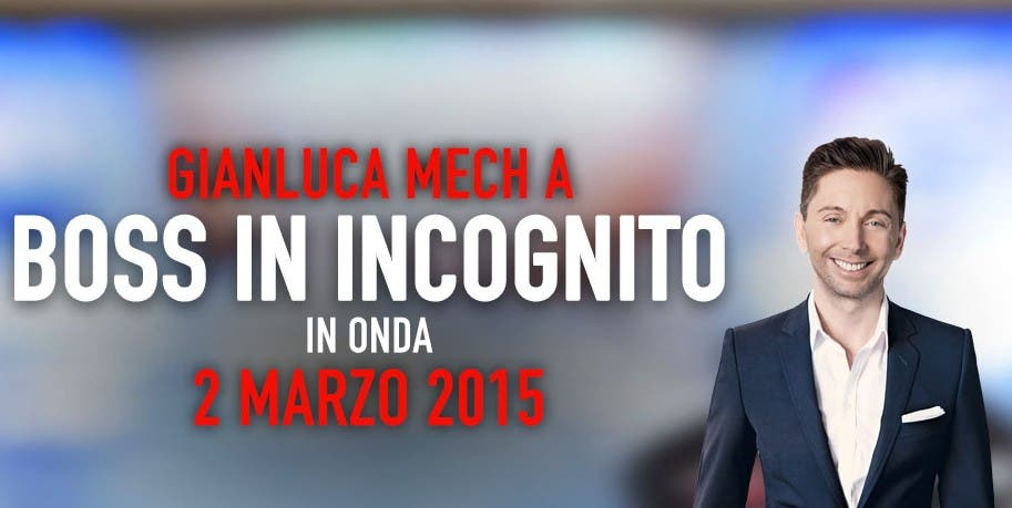 Gianluca Mech - Boss in Incognito 2