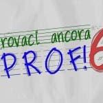 Provaci Ancora Prof 6
