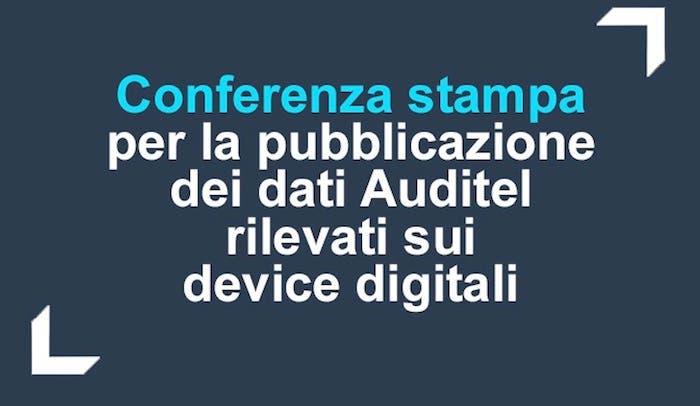 Auditel: la conferenza stampa sui dati d'ascolto dei device