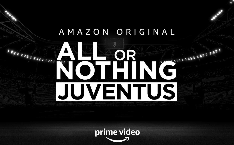 «All or Nothing», su Amazon Prime una docu serie dedicata alla Juve