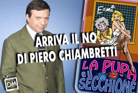 Piero Chiambretti, La Pupa e il Secchione