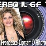SPECIALE VERSO IL GF 10 INTERVISTA A FRANCESCA CIPRIANI D'ALTORIO