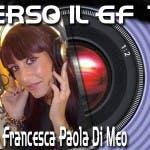 FRANCESCA PAOLA DI MEO SPECIALE GRANDE FRATELLO 10