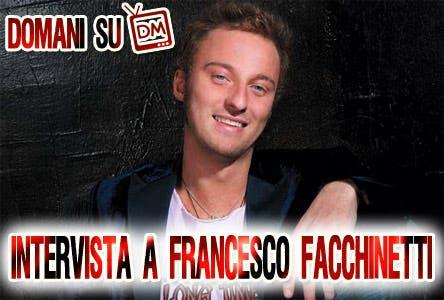 Intervista Francesco Facchinetti Davide Maggio