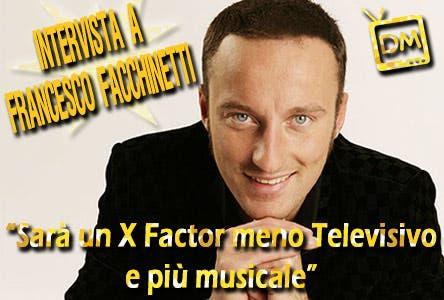 Francesco Facchinetti - XFactor (intervista)