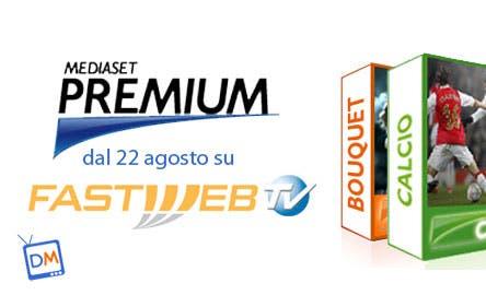 Mediaset Premium dal 22/08 su FastwebTv