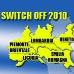 Switch off 2010: Piemonte orientale, Lombardia, Veneto, Friuli, Liguria, Emilia Romagna