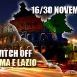 Switch off Roma e Lazio - 16/30 Novembre