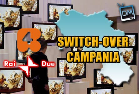 Switch over RaiDue ReteQuattro Campania (Napoli, Salerno, Avellino, Benevento, Caserta)
