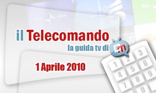La Guida Tv del 1 Aprile 2010