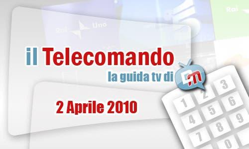La Guida Tv del 2 Aprile 2010
