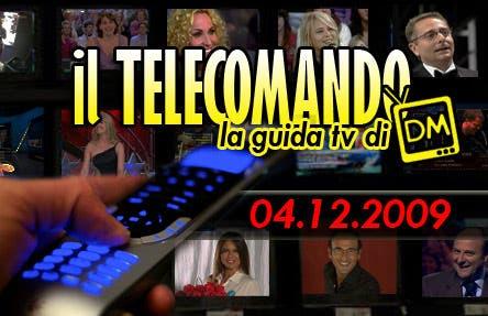 GUIDA TV PALINSESTO PROGRAMMI 4 DICEMBRE 2009