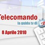 La Guida Tv del 8 Aprile 2010