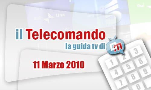 La Guida Tv del 11 Marzo 2010